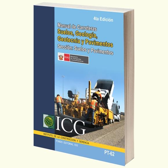 Manual de Carreteras. Suelos, Geología, Geotecnia y Pavimentos. Sección: Suelos y Pavimentos - 4ta