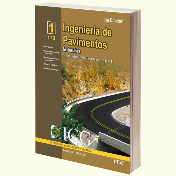 Ingeniería de Pavimentos. Materiales - Tomo 1 - 5ta