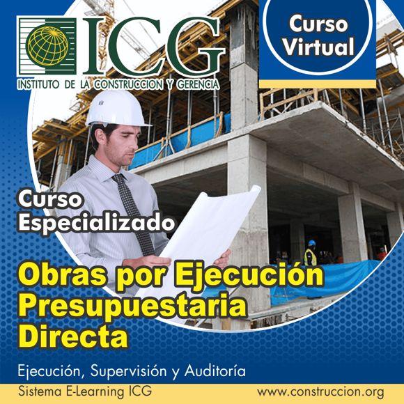 Obras por Ejecución Presupuestaria Directa. Ejecución, Supervisión y Auditoría
