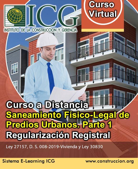 Saneamiento Físico-Legal de Predios Urbanos. Parte 1. Regularización Registral de Predios Urbanos. Ley 27157, D. S. 008-2019-VIVIENDA, Ley 30830