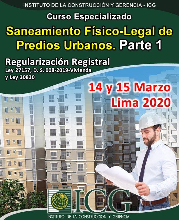 Saneamiento Físico-Legal de Predios Urbanos. Parte 1. Regularización Registral. Ley 27157, D. S. 008-2019-VIVIENDA y Ley 30830